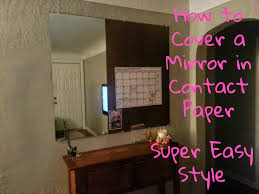 contact paper for furniture. How To Cover A Mirror In Contact Paper For Furniture