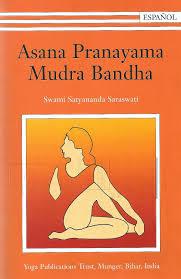 asana pranayama mudra bandha swami satyananda saraswati