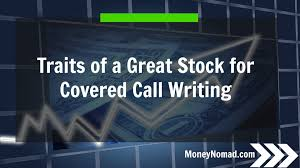 traits of a great stock for covered call writing money nomad