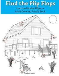 Hidden object games at hidden4fun: Amazon Com Find The Flip Flops Find The Hidden Objects Adult Coloring Puzzle Book 9781945803192 Ingrias Beth Books