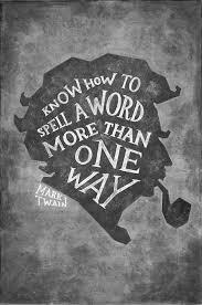 Spell Quote Impressive Best Illustration Mark Twain Spell Word Images On Designspiration