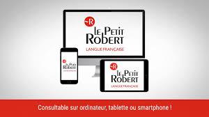 Le Petit Robert De La Langue Française Le Dictionnaire Numérique De Référence