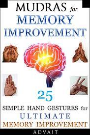 Mudras For Memory Improvement 25 Simple Hand Gestures For Ultimate Memory Improvement Mudra Healing Book 10