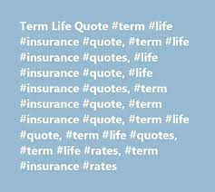 term life quote plus term life quote term life insurance quote term life insurance quotes life