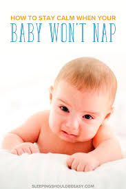 how to stay calm when your baby won t nap or go to sleep it s easy to lose your temper when the baby won t sleep especially when