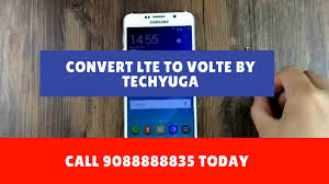 Convert LTE to VOLTE in Kolkata By Tecyuga Experts. 100 ...