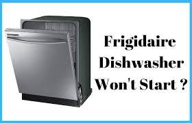 frigidaire dishwasher won t start