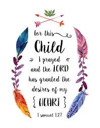 Bible Quotes About Children Inspiration For This Child I Prayed And The Lord Has Granted The Desires Of My