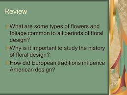 history of floral design powerpoint history of floral design ppt video online download