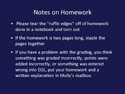 notes on homework please tear the ruffle edges off of homework  2 notes