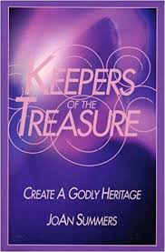 Keepers of the Treasure: Create a Godly Heritage: JoAn Summers:  9780965799706: Amazon.com: Books