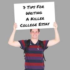 Tips For Writing College Essays 7 Tips For Writing A Killer College Essay Huffpost