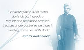 swami vivekananda quotes famous thoughts of swami vivekananda  mind comes under control when there is a feeling of oneness god