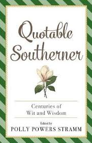 The Quotable Southerner : Polly Powers Stramm : 9781493045396