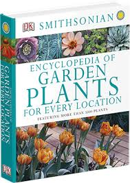 Small Picture Smithsonian Gardens Encyclopedia of Garden Plants for Every Location