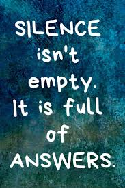 Silence Isnt Empty It Is Full Of Answers Silence Staymotivated