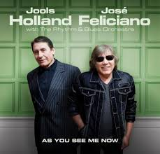 <b>jools holland</b> teams up with music legend <b>josé feliciano</b> for new ...