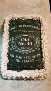 40th birthday cake...designed after Jack Daniels for The Man, The Myth