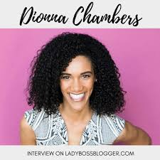 Female entrepreneur lady boss blogger Interview Dionna Chambers ...