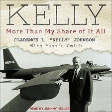 """Kelly by Clarence L. """"Kelly"""" Johnson, Maggie Smith, Brig. Gen. Leo P. Geary  USAF (ret.) - foreword   Audiobook   Audible.com"""