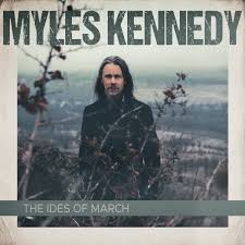 May contain the mishaps, geckos, relatable stuff, other languages, and whatever. The Ides Of March Myles Kennedy