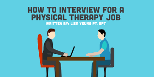 How To Interview For A Physical Therapy Job - 5 Must Know Tips