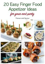 Celebrate their special day with favorite foods and friends read article. 20 Easy Finger Food Appetizers Flavour And Savour