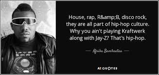 Hip Hop Quotes 14 Best 24 Afrika Bambaataa Quotes 24 QuotePrism