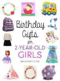 If you\u0027re looking for a gift idea 2-year-old girl, this is the post you! 12 perfect birthday gifts girls! Birthday Gifts 2-Year-Old Girls | Toddlers 2 year old girl