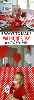Five 5 Ways to Make Valentine's Day special for kids. Ideas on how to make