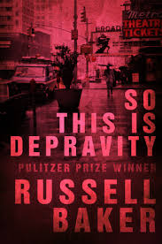 so this is depravity and other observations by russell baker