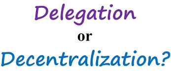 Delegation Of Authority Chart Difference Between Delegation And Decentralization With