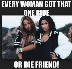 that ride or die friend meme - Memepile via Relatably.com