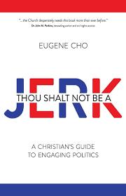 Thou Shalt Not Be a Jerk: Cho, Eugene: 9780781411158: Christianity: Amazon  Canada