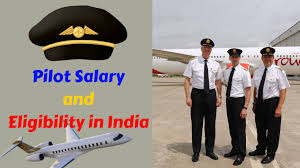 Pilot Salary In India And Eligibility To Apply For Pilot