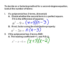 to decide on a factoring method for a second degree equation look at the