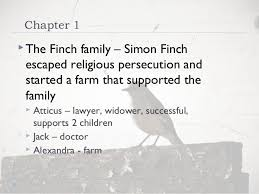 to kill a mockingbird chapters  chapter 1iuml129frac12the finch family simon finchescaped religious persecution andstarted a farm that supported