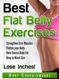 best flat belly exercises lose belly fat lose inches with these easy to follow