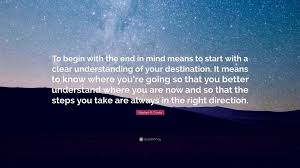 Mind Quotes Delectable Stephen Covey End In Mind Quote