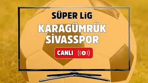 Canlı maç izle Karagümrük Sivasspor Bein Sports Hd 2 canlı izle - Tv100 Spor