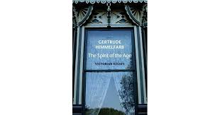 the spirit of the age victorian essays by gertrude himmelfarb