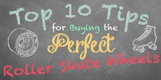 Inline Wheels Hardness Chart Top 10 Tips For Buying The Perfect Roller Skate Wheels