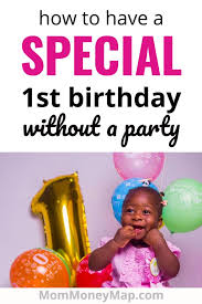 first birthday ideas without a party