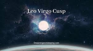 Leo Virgo Cusp Dates Man Woman Compatibility
