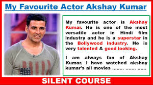 my favourite actor akshay kumar essay best essay in words  my favourite actor akshay kumar essay best essay in 200 words