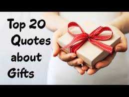 Gift Quotes Fascinating Top 48 Quotes About Gifts Sayings About Giving Presents YouTube