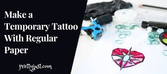temporary tattoo with regular paper