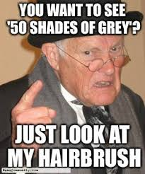 MemeCommunity.com – 50 Shades of Grey Hair Brush, Not What You Are ... via Relatably.com