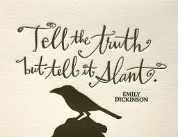 Emily Dickinson Quotes Simple Tell The Truth But Tell It Slant Emily Dickinson Picture Quotes