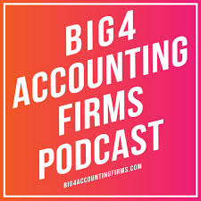 The Big 4 Accounting Firms Podcast By Big 4 Accounting Firms On